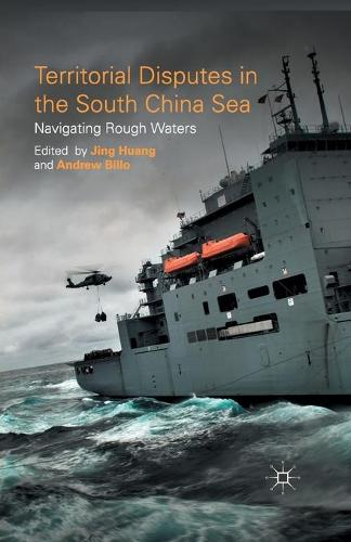 Territorial Disputes in the South China Sea: Navigating Rough Waters (Paperback)