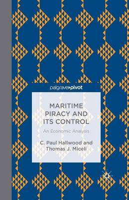 Maritime Piracy and Its Control: An Economic Analysis (Paperback)