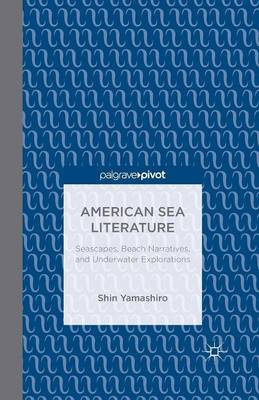American Sea Literature: Seascapes, Beach Narratives, and Underwater Explorations (Paperback)