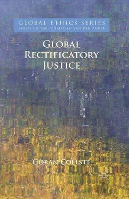 Global Rectificatory Justice - Global Ethics (Paperback)