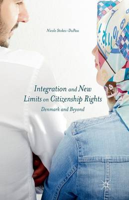 Integration and New Limits on Citizenship Rights: Denmark and Beyond (Paperback)