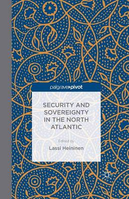 Security and Sovereignty in the North Atlantic (Paperback)