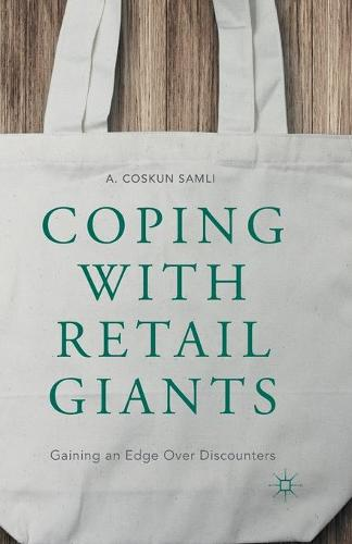 Coping with Retail Giants: Gaining an Edge Over Discounters (Paperback)