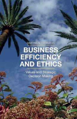 Business Efficiency and Ethics: Values and Strategic Decision Making (Paperback)