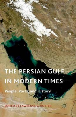 The Persian Gulf in Modern Times: People, Ports, and History (Paperback)