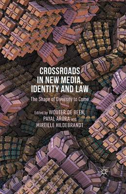 Crossroads in New Media, Identity and Law: The Shape of Diversity to Come (Paperback)