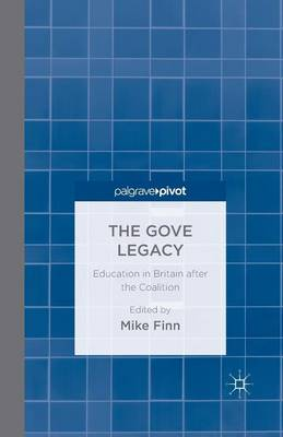 The Gove Legacy: Education in Britain after the Coalition (Paperback)