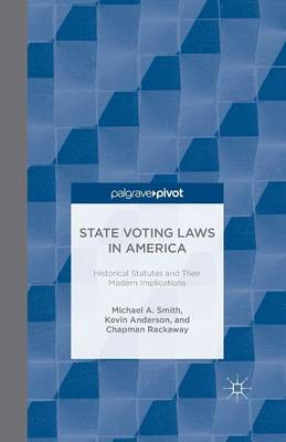 State Voting Laws in America: Historical Statutes and Their Modern Implications (Paperback)