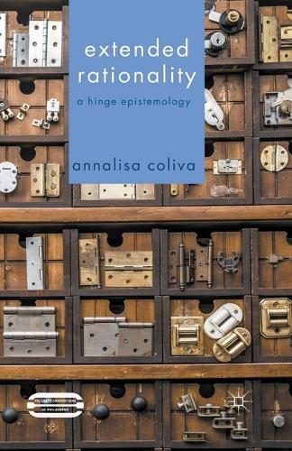 Extended Rationality: A Hinge Epistemology - Palgrave Innovations in Philosophy (Paperback)