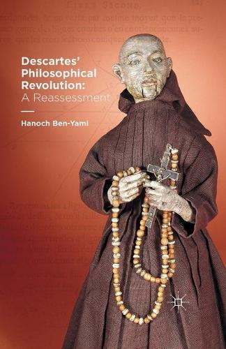 Descartes' Philosophical Revolution: A Reassessment (Paperback)