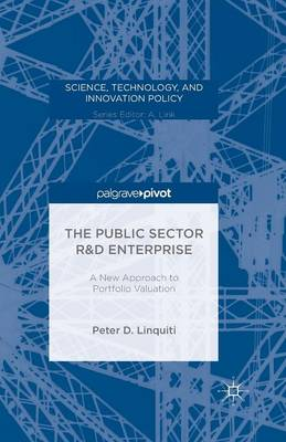 The Public Sector R&D Enterprise: A New Approach to Portfolio Valuation - Science, Technology, and Innovation Policy (Paperback)