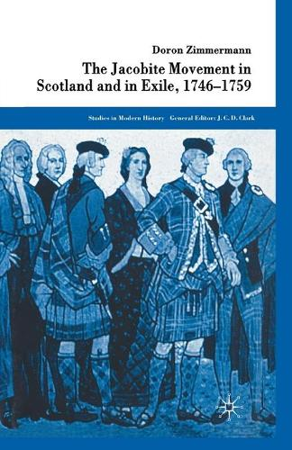 The Jacobite Movement in Scotland and in Exile, 1746-1759 - Studies in Modern History (Paperback)