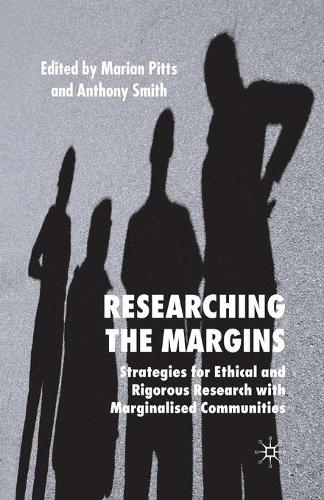 Researching the Margins: Strategies for Ethical and Rigorous Research With Marginalised Communities (Paperback)