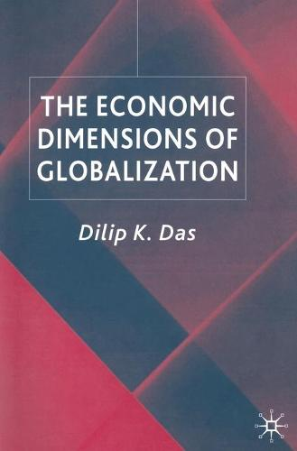 The Economic Dimensions of Globalization (Paperback)