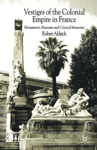 Vestiges of Colonial Empire in France (Paperback)