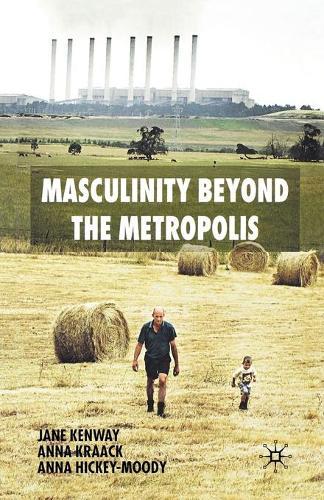 Masculinity Beyond the Metropolis (Paperback)