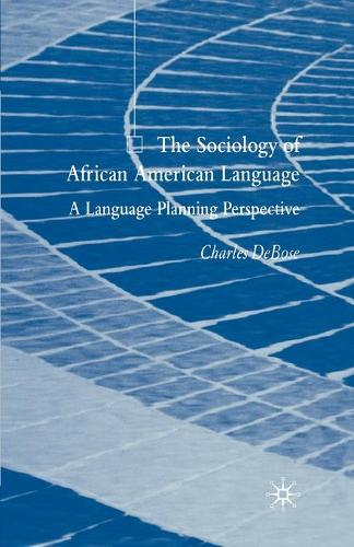 The Sociology of African American Language: A Language Planning Perspective (Paperback)