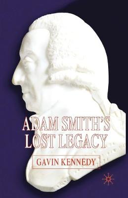 Adam Smith's Lost Legacy (Paperback)