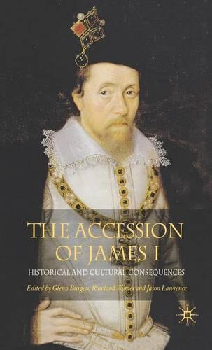 The Accession of James I: Historical and Cultural Consequences (Paperback)