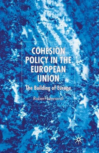 Cohesion Policy in the European Union: The Building of Europe (Paperback)