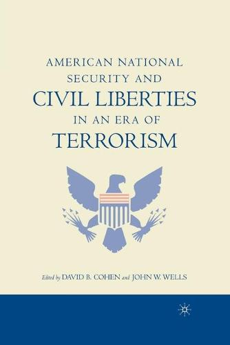 American National Security and Civil Liberties in an Era of Terrorism (Paperback)