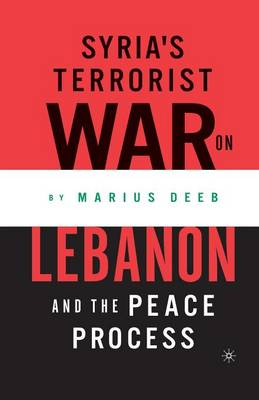 Syria's Terrorist War on Lebanon and the Peace Process (Paperback)