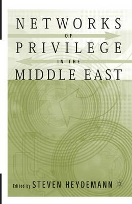 Networks of Privilege in the Middle East: The Politics of Economic Reform Revisited (Paperback)
