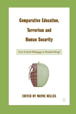 Comparative Education, Terrorism and Human Security: From Critical Pedagogy to Peacebuilding? (Paperback)