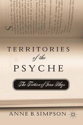 Territories of the Psyche: The Fiction of Jean Rhys (Paperback)