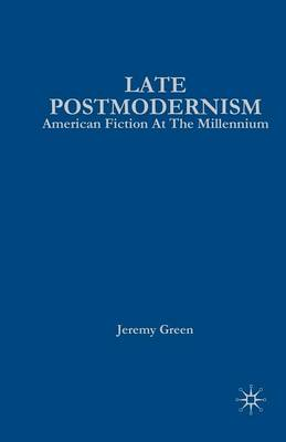 Late Postmodernism: American Fiction at the Millennium (Paperback)