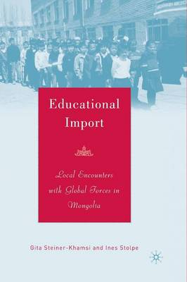 Educational Import: Local Encounters with Global Forces in Mongolia (Paperback)