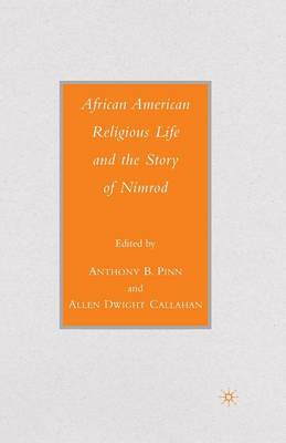 African American Religious Life and the Story of Nimrod - Black Religion/Womanist Thought/Social Justice (Paperback)