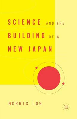 Science and the Building of a New Japan (Paperback)