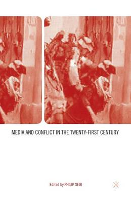 Media and Conflict in the Twenty-First Century (Paperback)
