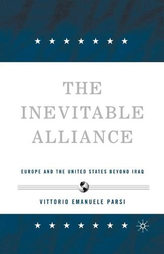 The Inevitable Alliance: Europe and the United States Beyond Iraq (Paperback)