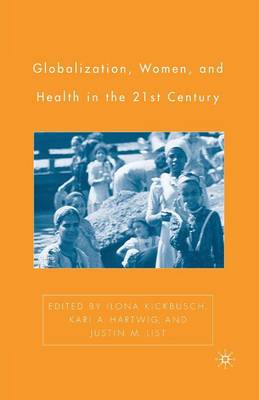 Globalization, Women, and Health in the Twenty-First Century (Paperback)