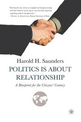 Politics Is about Relationship: A Blueprint for the Citizens' Century (Paperback)