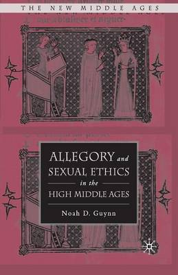 Allegory and Sexual Ethics in the High Middle Ages - The New Middle Ages (Paperback)