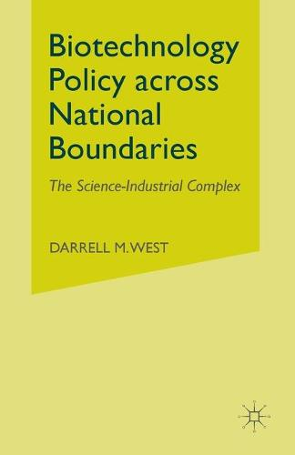 Biotechnology Policy across National Boundaries: The Science-Industrial Complex (Paperback)