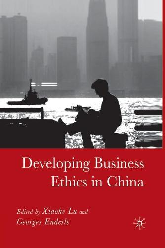 Developing Business Ethics in China (Paperback)