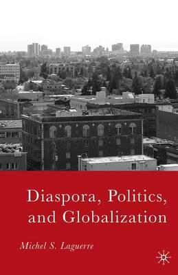 Diaspora, Politics, and Globalization (Paperback)