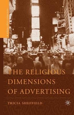 The Religious Dimensions of Advertising - Religion/Culture/Critique (Paperback)