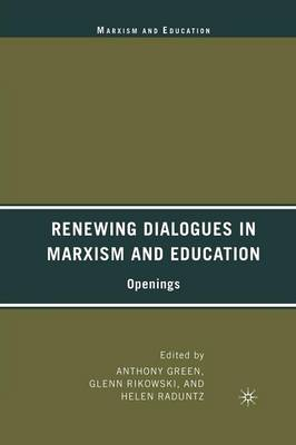 Renewing Dialogues in Marxism and Education: Openings - Marxism and Education (Paperback)
