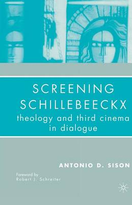 Screening Schillebeeckx: Theology and Third Cinema in Dialogue (Paperback)