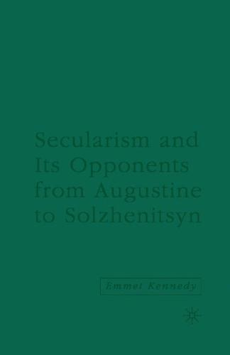 Secularism and its Opponents from Augustine to Solzhenitsyn (Paperback)