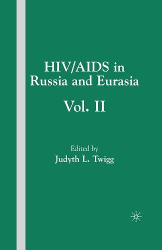 HIV/AIDS in Russia and Eurasia, Volume II (Paperback)