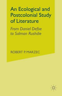 An Ecological and Postcolonial Study of Literature: From Daniel Defoe to Salman Rushdie (Paperback)