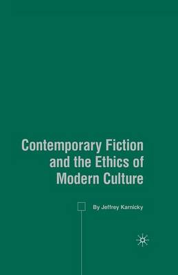 Contemporary Fiction and the Ethics of Modern Culture (Paperback)