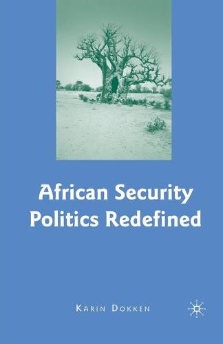 African Security Politics Redefined (Paperback)