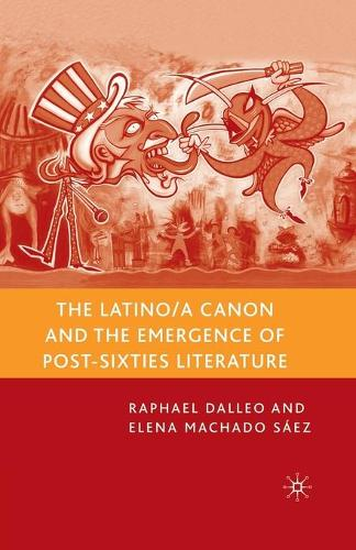The Latino/a Canon and the Emergence of Post-Sixties Literature (Paperback)